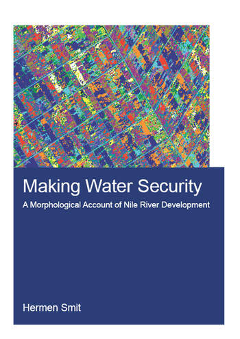 Making Water Security A Morphological Account of Nile River Development book cover