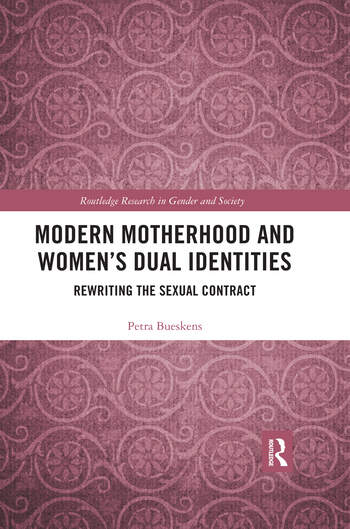 Modern Motherhood and Women's Dual Identities Rewriting the Sexual Contract book cover