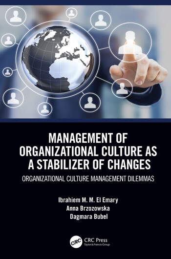 Management of Organizational Culture as a Stabilizer of Changes Organizational Culture Management Dilemmas book cover