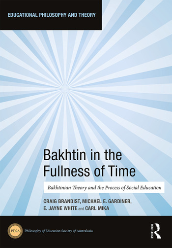 Bakhtin in the Fullness of Time Bakhtinian Theory and the Process of Social Education book cover