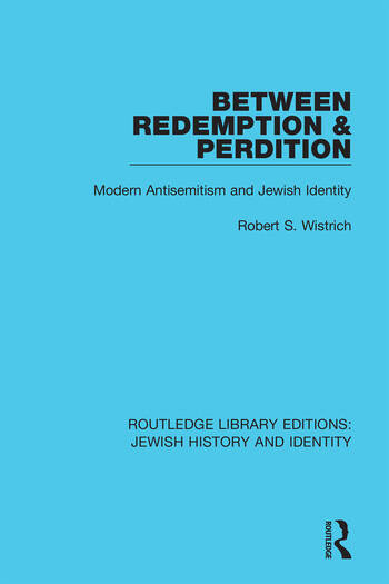 Between Redemption & Perdition Modern Antisemitism and Jewish Identity book cover