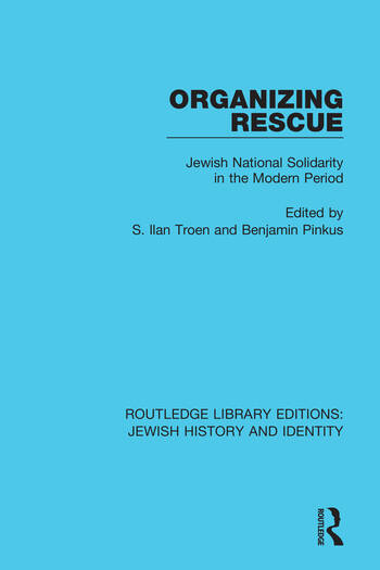 Organizing Rescue Jewish National Solidarity in the Modern Period book cover