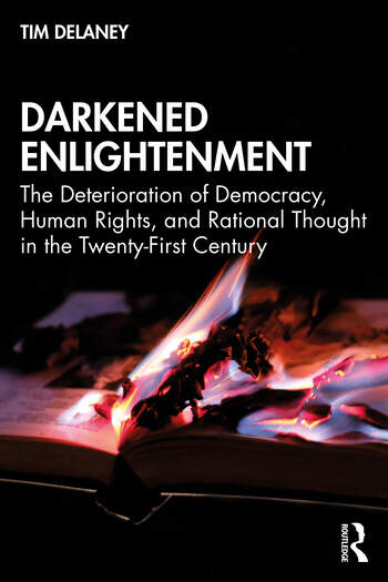 Darkened Enlightenment The Deterioration of Democracy, Human Rights, and Rational Thought in the Twenty-First Century book cover