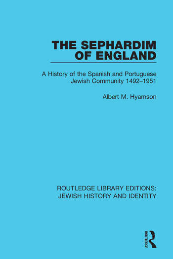 The Sephardim of England A History of the Spanish and Portuguese Jewish Community 1492-1951 book cover
