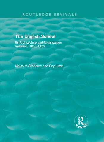 The English School Its Architecture and Organization, Volume II 1870-1970 book cover