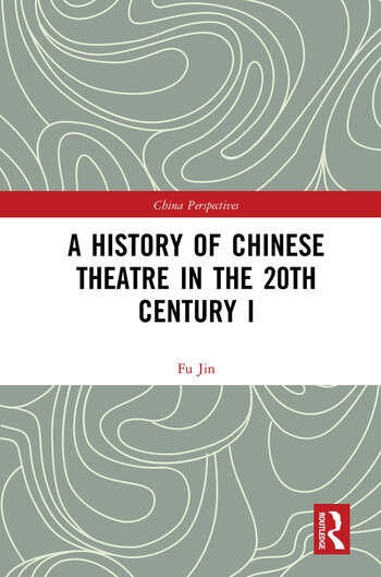 A History of Chinese Theatre in the 20th Century I book cover