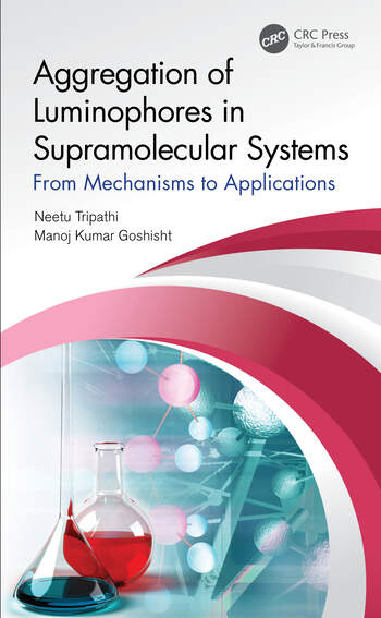 Aggregation of Luminophores in Supramolecular Systems From Mechanisms to Applications book cover