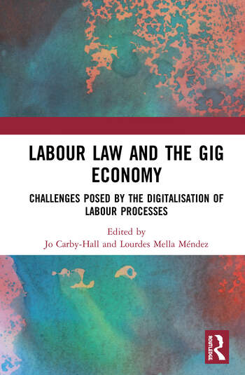 Labour Law and the Gig Economy Challenges posed by the digitalisation of labour processes book cover