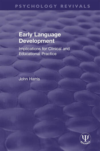 Early Language Development Implications for Clinical and Educational Practice book cover