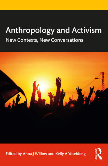 Anthropology and Activism New Contexts, New Conversations book cover