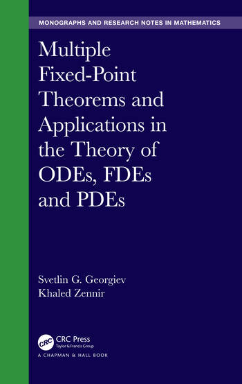 Multiple Fixed-Point Theorems and Applications in the Theory of ODEs, FDEs and PDEs book cover