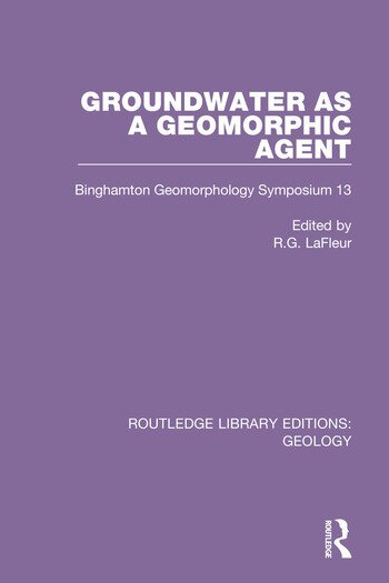 Groundwater as a Geomorphic Agent Binghamton Geomorphology Symposium 13 book cover