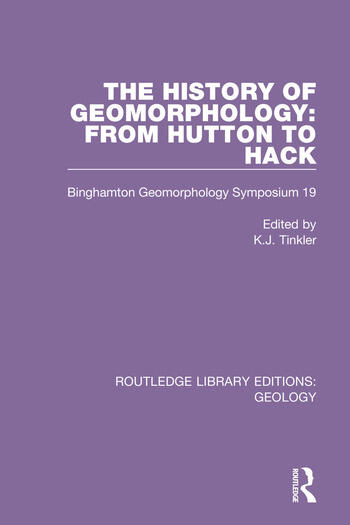 The History of Geomorphology From Hutton to Hack: Binghamton Geomorphology Symposium 19 book cover