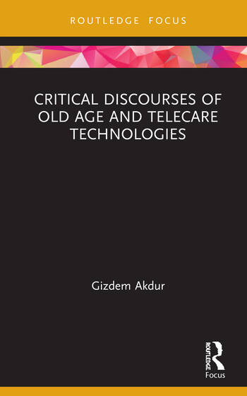 Critical Discourses of Old Age and Telecare Technologies book cover