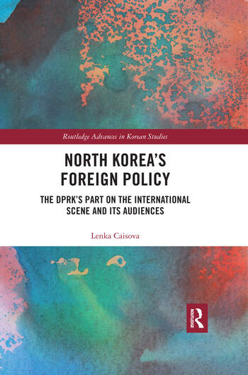 North Korea's Foreign Policy The DPRK's Part on the International Scene and Its Audiences book cover