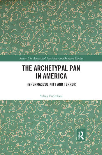 The Archetypal Pan in America Hypermasculinity and Terror book cover