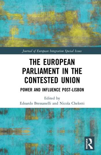 The European Parliament in the Contested Union Power and Influence Post-Lisbon book cover