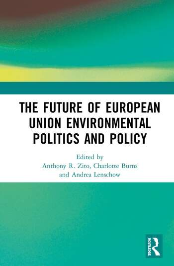 The Future of European Union Environmental Politics and Policy book cover