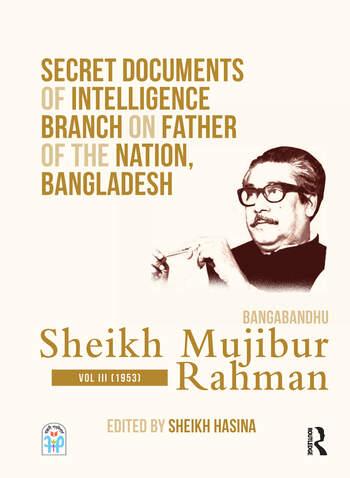 Secret Documents of Intelligence Branch on Father of The Nation, Bangladesh: Bangabandhu Sheikh Mujibur Rahman Volume 3 (1953) book cover