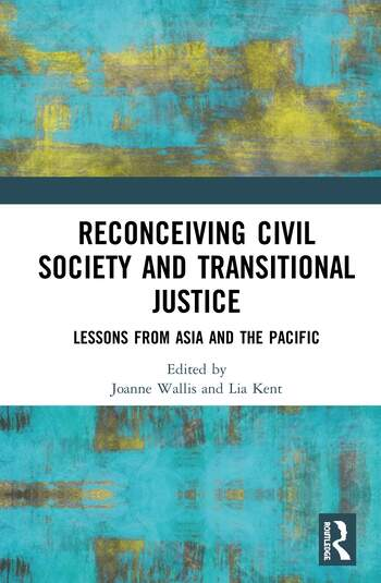 Reconceiving Civil Society and Transitional Justice Lessons from Asia and the Pacific book cover