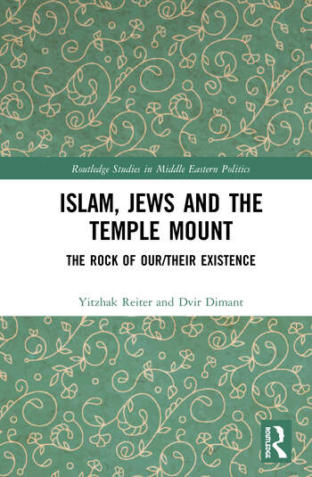 Islam, Jews and the Temple Mount The Rock of Our/Their Existence book cover