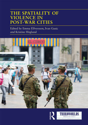 The Spatiality of Violence in Post-war Cities book cover