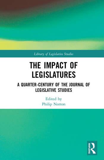 The Impact of Legislatures A Quarter-Century of The Journal of Legislative Studies book cover