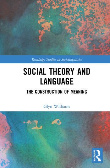 Social Theory and Language The Construction of Meaning book cover