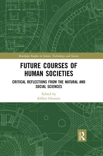Future Courses of Human Societies Critical Reflections from the Natural and Social Sciences book cover