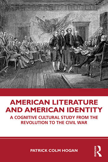 American Literature and American Identity A Cognitive Cultural Study From the Revolution Through the Civil War book cover