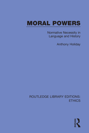 Moral Powers Normative Necessity in Language and History book cover
