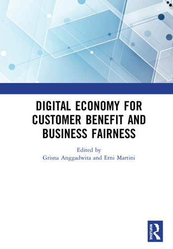 Digital Economy for Customer Benefit and Business Fairness Proceedings of the International Conference on Sustainable Collaboration in Business, Information and Innovation (SCBTII 2019), Bandung, Indonesia, October 9-10, 2019 book cover