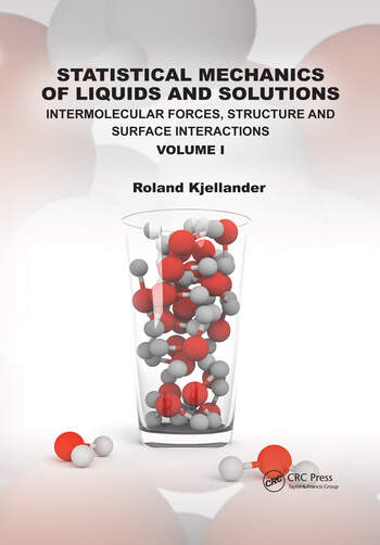 Statistical Mechanics of Liquids and Solutions Intermolecular Forces, Structure and Surface Interactions Volume I book cover
