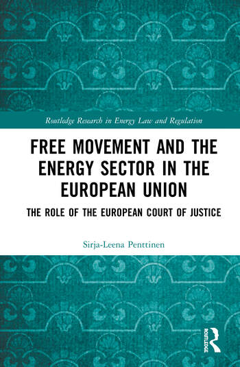 Free Movement and the Energy Sector in the European Union The Role of the European Court of Justice book cover