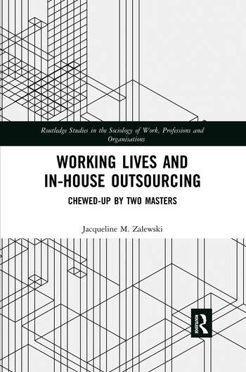 Working Lives and in-House Outsourcing Chewed-Up by Two Masters book cover