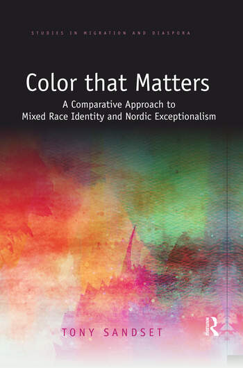Color that Matters A Comparative Approach to Mixed Race Identity and Nordic Exceptionalism book cover