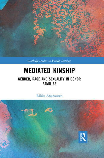Mediated Kinship Gender, Race and Sexuality in Donor Families book cover