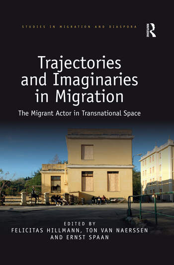 Trajectories and Imaginaries in Migration The Migrant Actor in Transnational Space book cover
