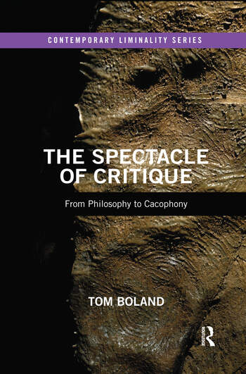 The Spectacle of Critique From Philosophy to Cacophony book cover