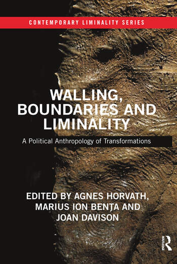 Walling, Boundaries and Liminality A Political Anthropology of Transformations book cover