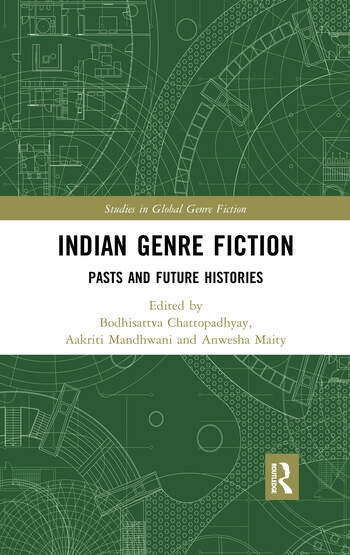 Indian Genre Fiction Pasts and Future Histories book cover