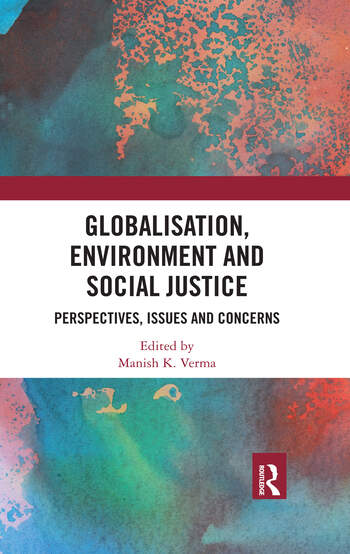 Globalisation, Environment and Social Justice Perspectives, Issues and Concerns book cover