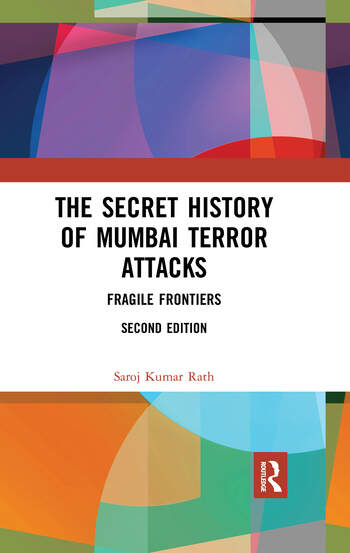 The Secret History of Mumbai Terror Attacks Fragile Frontiers book cover