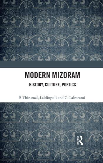 Modern Mizoram History, Culture, Poetics book cover