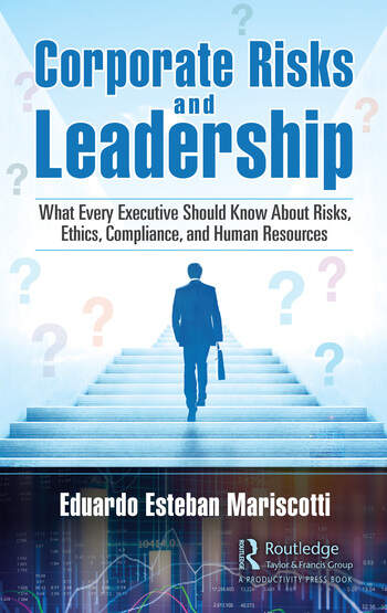 Corporate Risks and Leadership What Every Executive Should Know About Risks, Ethics, Compliance and Human Resources book cover