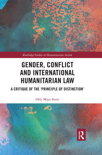 Gender, Conflict and International Humanitarian Law A critique of the 'principle of distinction' book cover