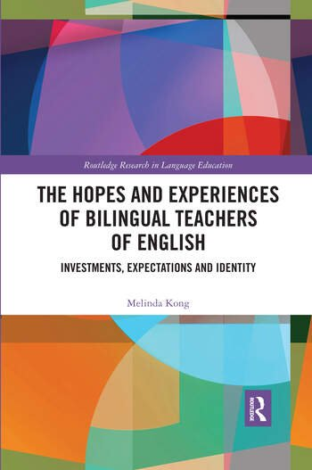 The Hopes and Experiences of Bilingual Teachers of English Investments, Expectations and Identity book cover