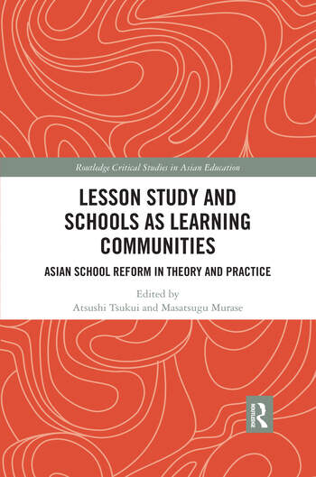 Lesson Study and Schools as Learning Communities Asian School Reform in Theory and Practice book cover