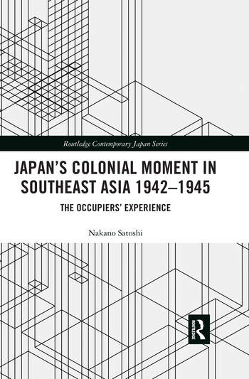 Japan's Colonial Moment in Southeast Asia 1942-1945 The Occupiers' Experience book cover