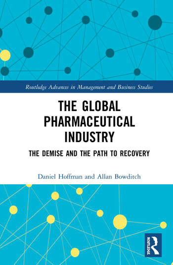 The Global Pharmaceutical Industry The Demise and the Path to Recovery book cover